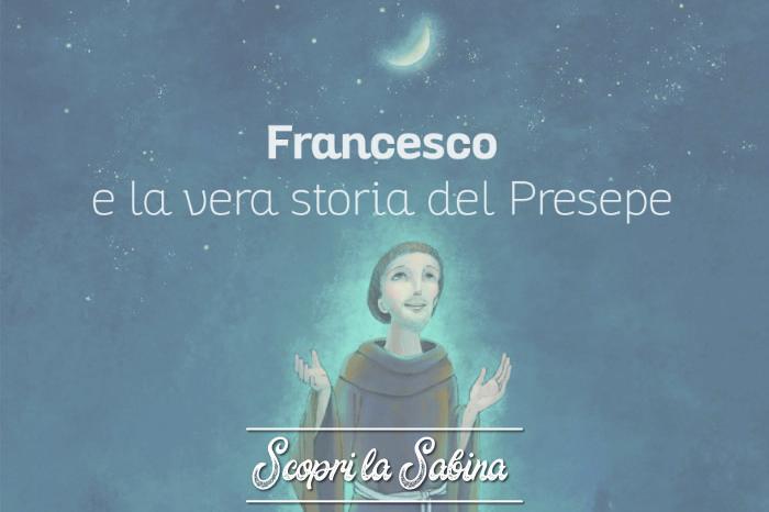 Francesco e la vera storia del presepe, una storia per grandi e piccini