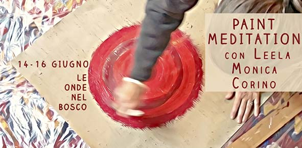 Paint Meditation con Leela Monica Corino - eventi in sabina