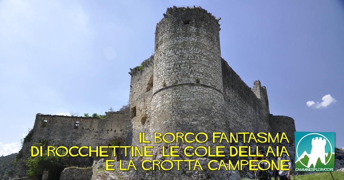 Escursione al Borgo Fantasma di Rocchettine e Grotta Campeone - eventi in sabina