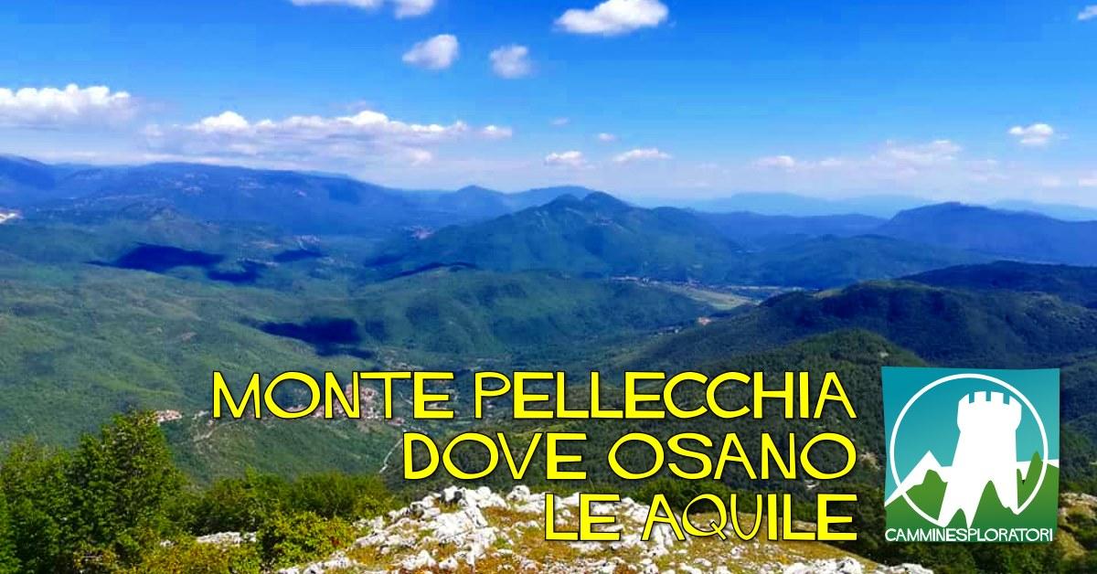 Monte Pellecchia: dove osano le Aquile - eventi in sabina